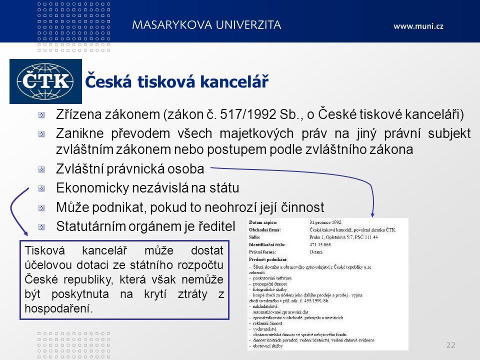 22 Česká tisková kancelář Zřízena zákonem (zákon č.