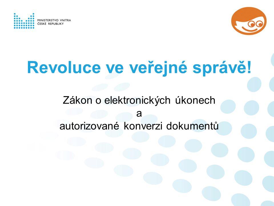 Revoluce ve veřejné správě! Zákon o elektronických úkonech a autorizované konverzi dokumentů