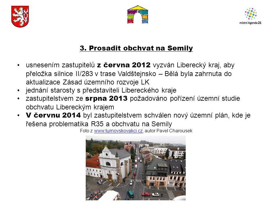 3. Prosadit obchvat na Semily usnesením zastupitelů z června 2012 vyzván Liberecký kraj, aby přeložka silnice II/283 v trase Valdštejnsko – Bělá byla