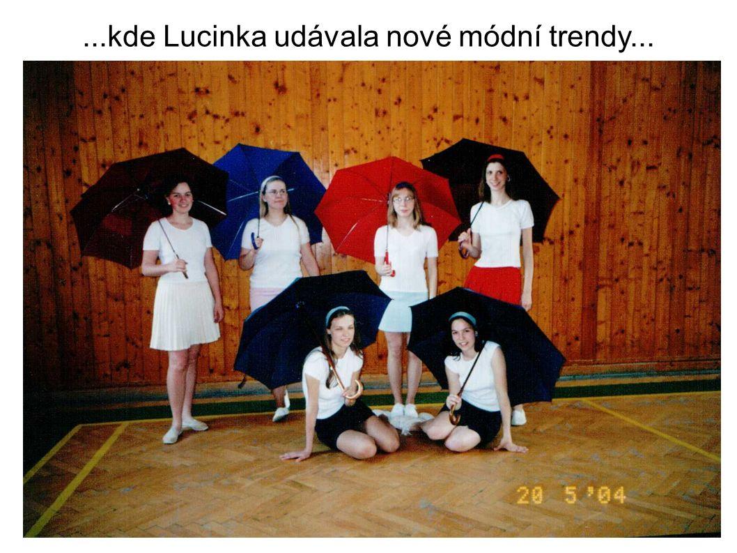 ...kde Lucinka udávala nové módní trendy...