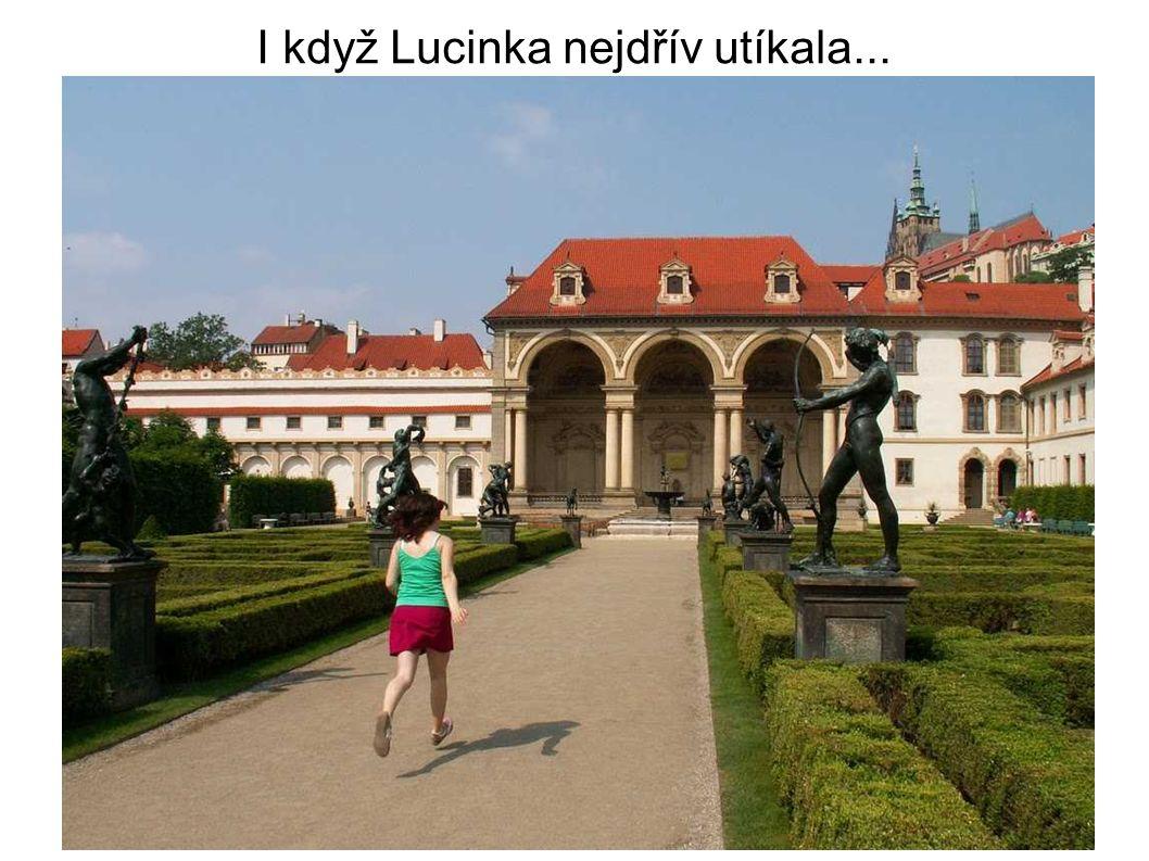 I když Lucinka nejdřív utíkala...