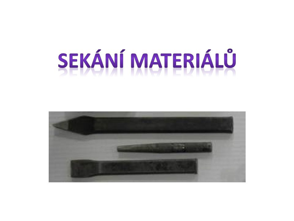 Sekání je způsob zpracování materiálu při němž vznikají buď hrubé třísky nebo dochází k dělení materiálu.