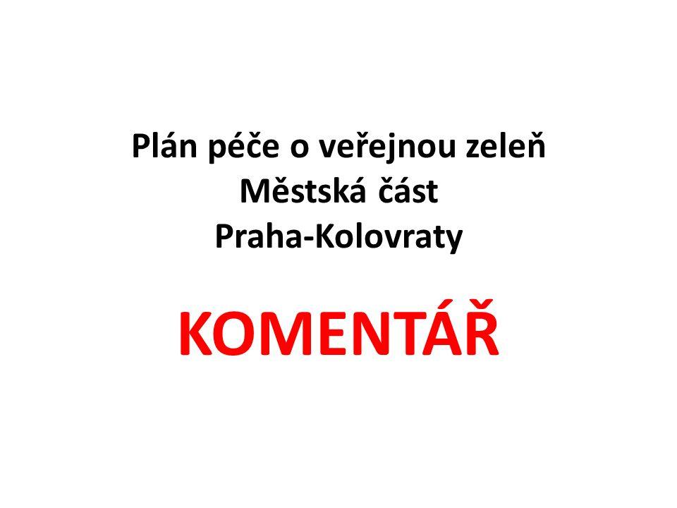 Plán péče o veřejnou zeleň Městská část Praha-Kolovraty KOMENTÁŘ