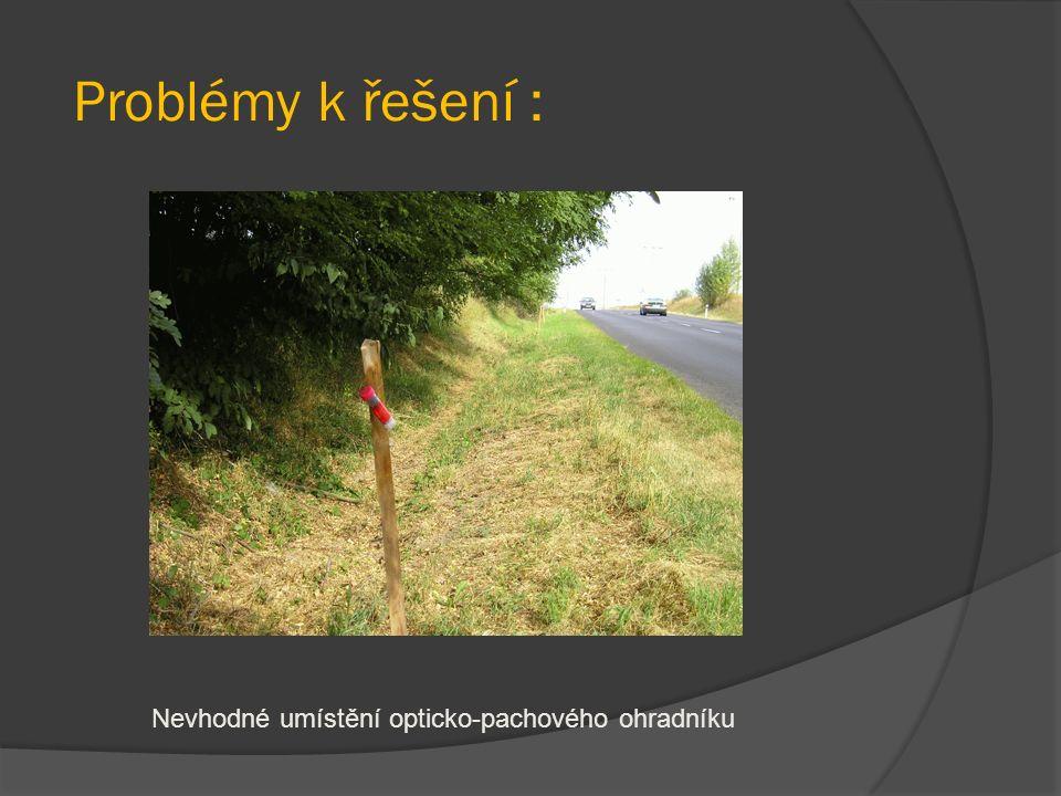 Problémy k řešení : Nevhodné umístění opticko-pachového ohradníku