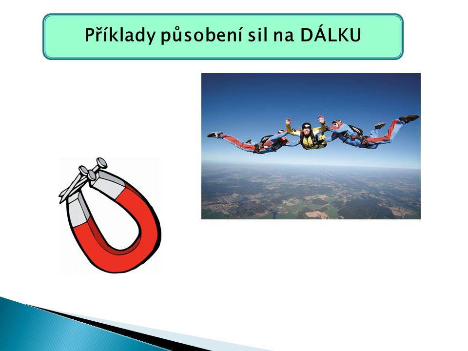Příklady působení sil na DÁLKU