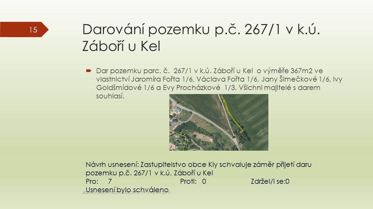 Darování pozemku p.č. 267/1 v k.ú. Záboří u Kel  Dar pozemku parc.