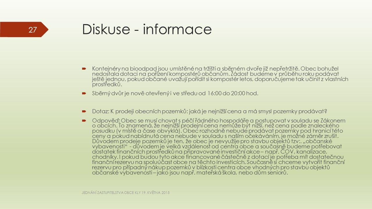 Diskuse - informace  Kontejnéry na bioodpad jsou umístěné na tržišti a sběrném dvoře již nepřetržitě.