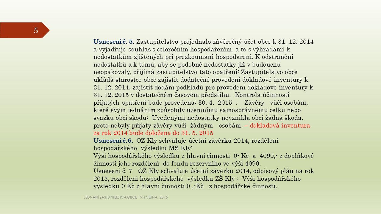 JEDNÁNÍ ZASTUPITELSTVA OBCE 19. KVĚTNA 2015 5 Usnesení č.