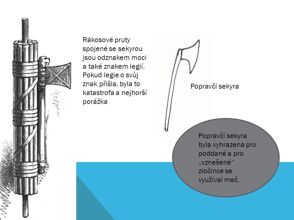 Rákosové pruty spojené se sekyrou jsou odznakem moci a také znakem legií.