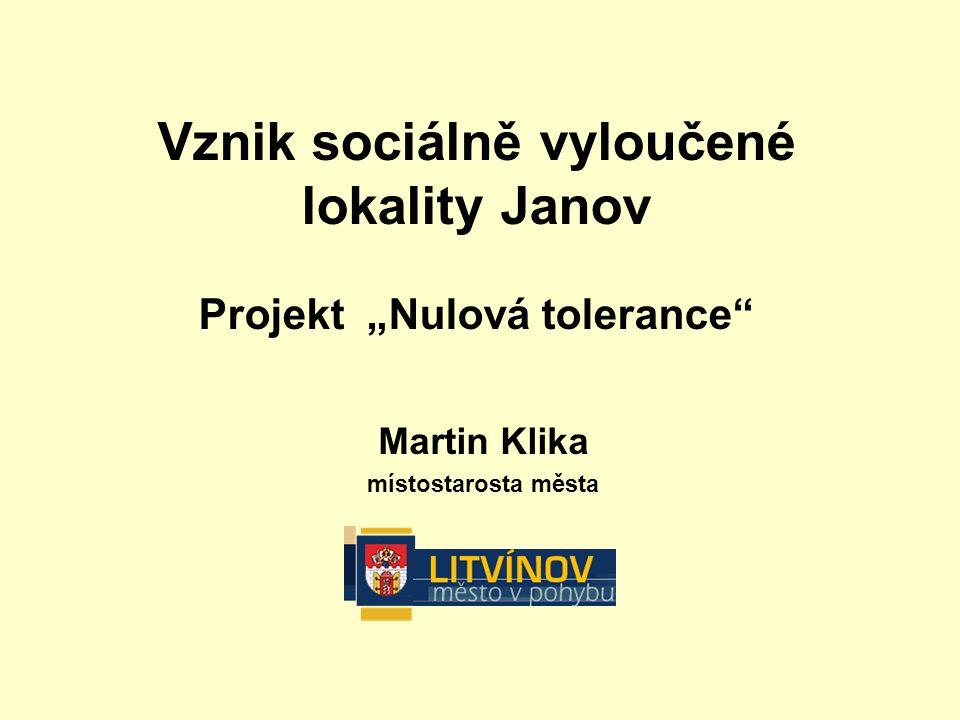 """Martin Klika místostarosta města Vznik sociálně vyloučené lokality Janov Projekt """"Nulová tolerance"""