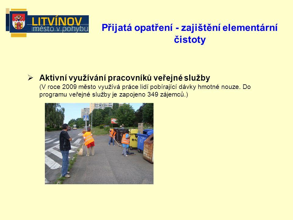 Přijatá opatření - zajištění elementární čistoty  Aktivní využívání pracovníků veřejné služby (V roce 2009 město využívá práce lidí pobírající dávky hmotné nouze.