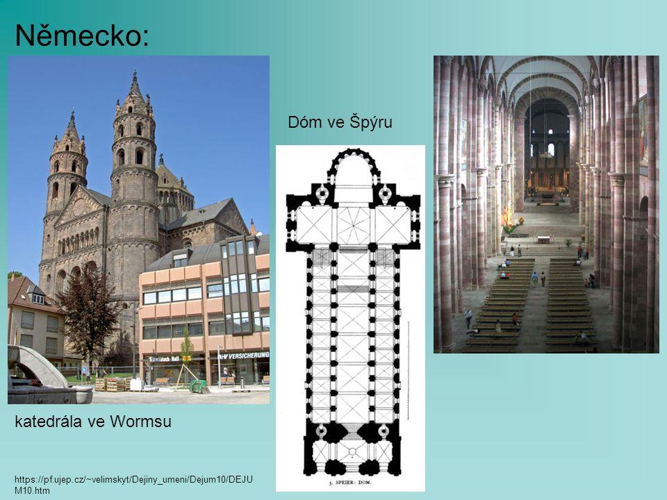 Německo: katedrála ve Wormsu Dóm ve Špýru https://pf.ujep.cz/~velimskyt/Dejiny_umeni/Dejum10/DEJU M10.htm