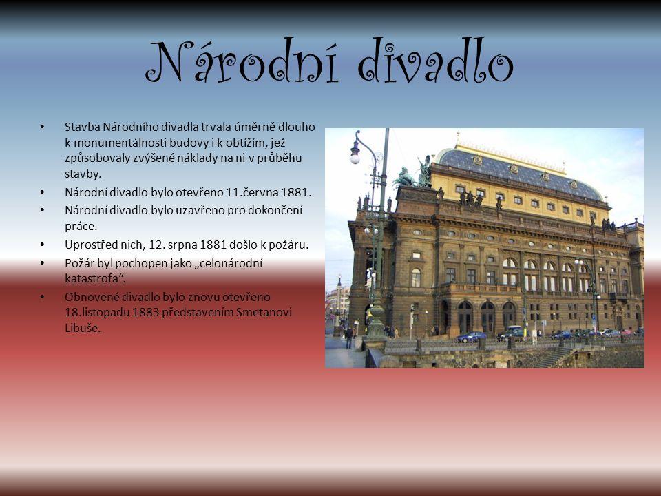 Národní divadlo Stavba Národního divadla trvala úměrně dlouho k monumentálnosti budovy i k obtížím, jež způsobovaly zvýšené náklady na ni v průběhu stavby.