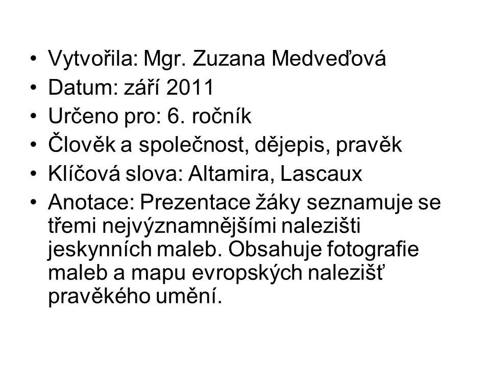 Vytvořila: Mgr. Zuzana Medveďová Datum: září 2011 Určeno pro: 6.