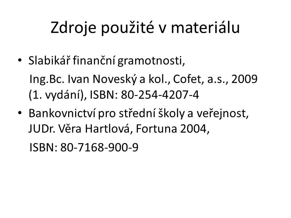 Zdroje použité v materiálu Slabikář finanční gramotnosti, Ing.Bc.