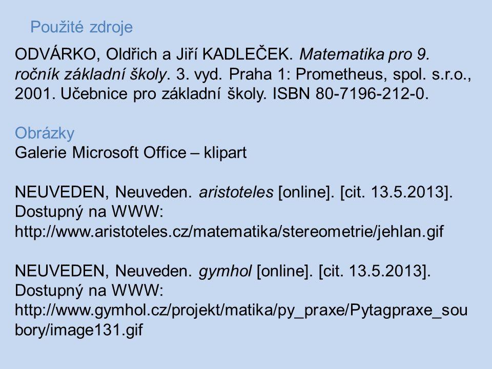 Použité zdroje ODVÁRKO, Oldřich a Jiří KADLEČEK. Matematika pro 9.