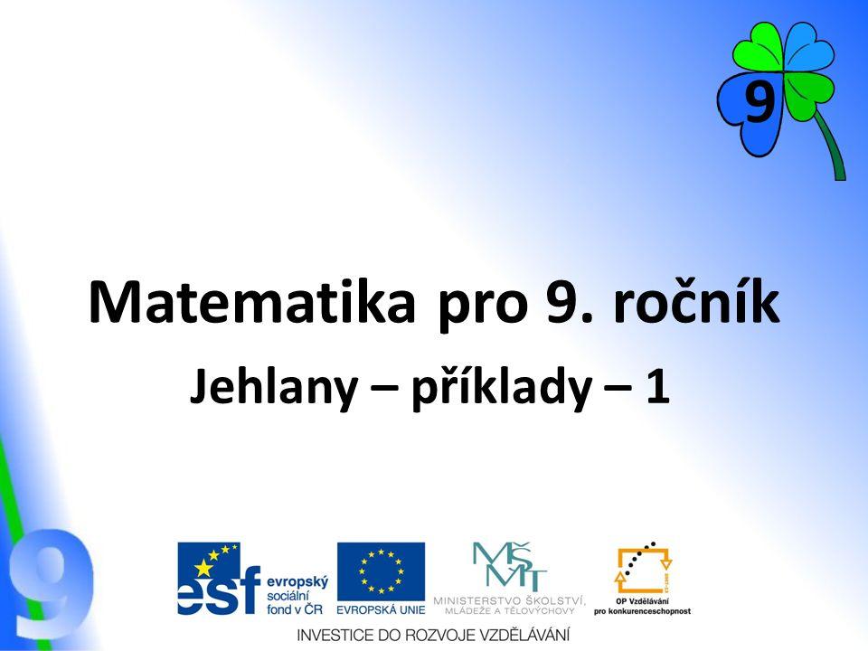 Matematika pro 9. ročník Jehlany – příklady – 1