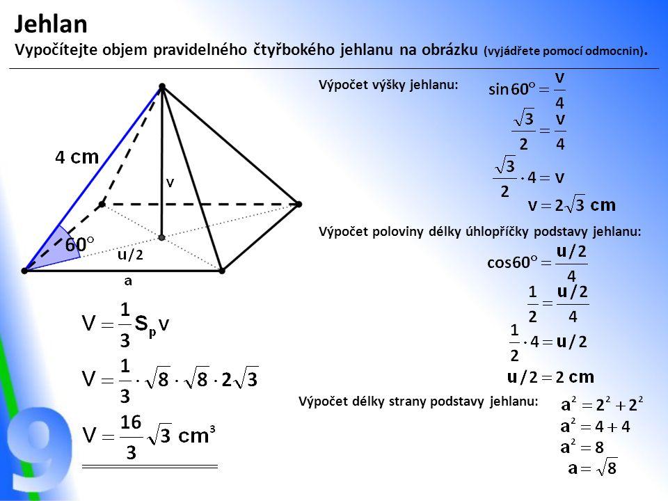 Jehlan Vypočítejte objem pravidelného čtyřbokého jehlanu na obrázku (vyjádřete pomocí odmocnin).