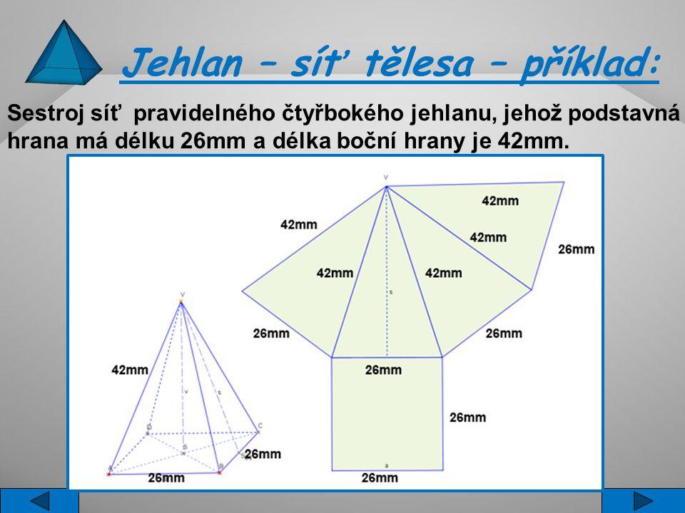Jehlan – síť tělesa – příklad: Sestroj síť pravidelného čtyřbokého jehlanu, jehož podstavná hrana má délku 26mm a délka boční hrany je 42mm.