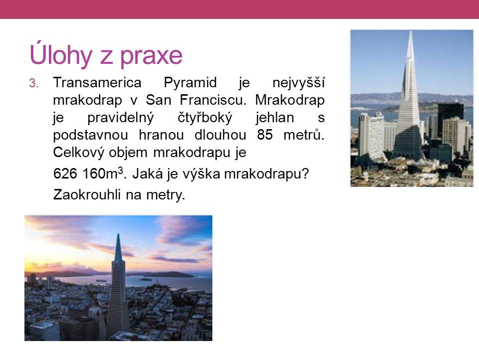 Úlohy z praxe 3. Transamerica Pyramid je nejvyšší mrakodrap v San Franciscu.