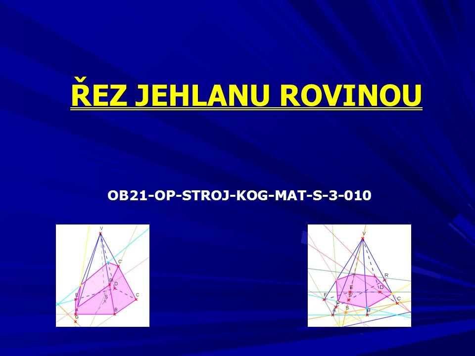 ŘEZ JEHLANU ROVINOU OB21-OP-STROJ-KOG-MAT-S-3-010