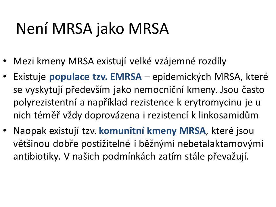 Není MRSA jako MRSA Mezi kmeny MRSA existují velké vzájemné rozdíly Existuje populace tzv. EMRSA – epidemických MRSA, které se vyskytují především jak