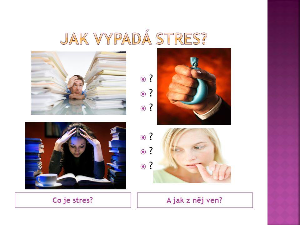 Co je stres?A jak z něj ven? ????????????