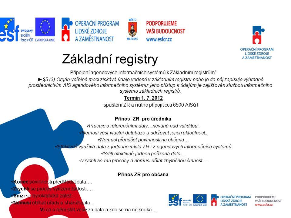 Základní registry – stručné informace Zákon č.111/2009 Sb.