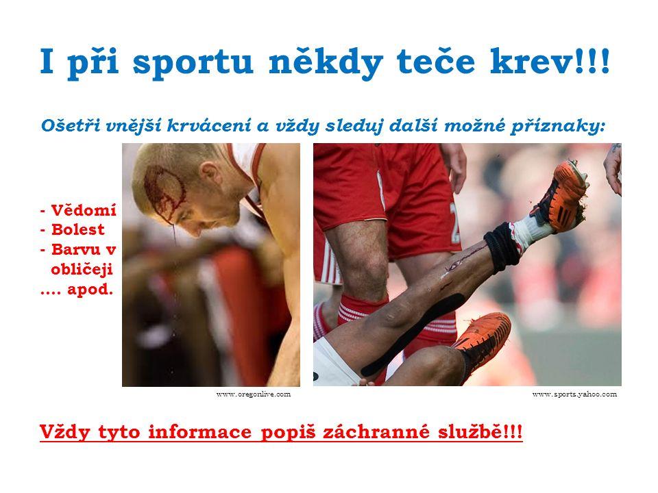 I při sportu někdy teče krev!!.