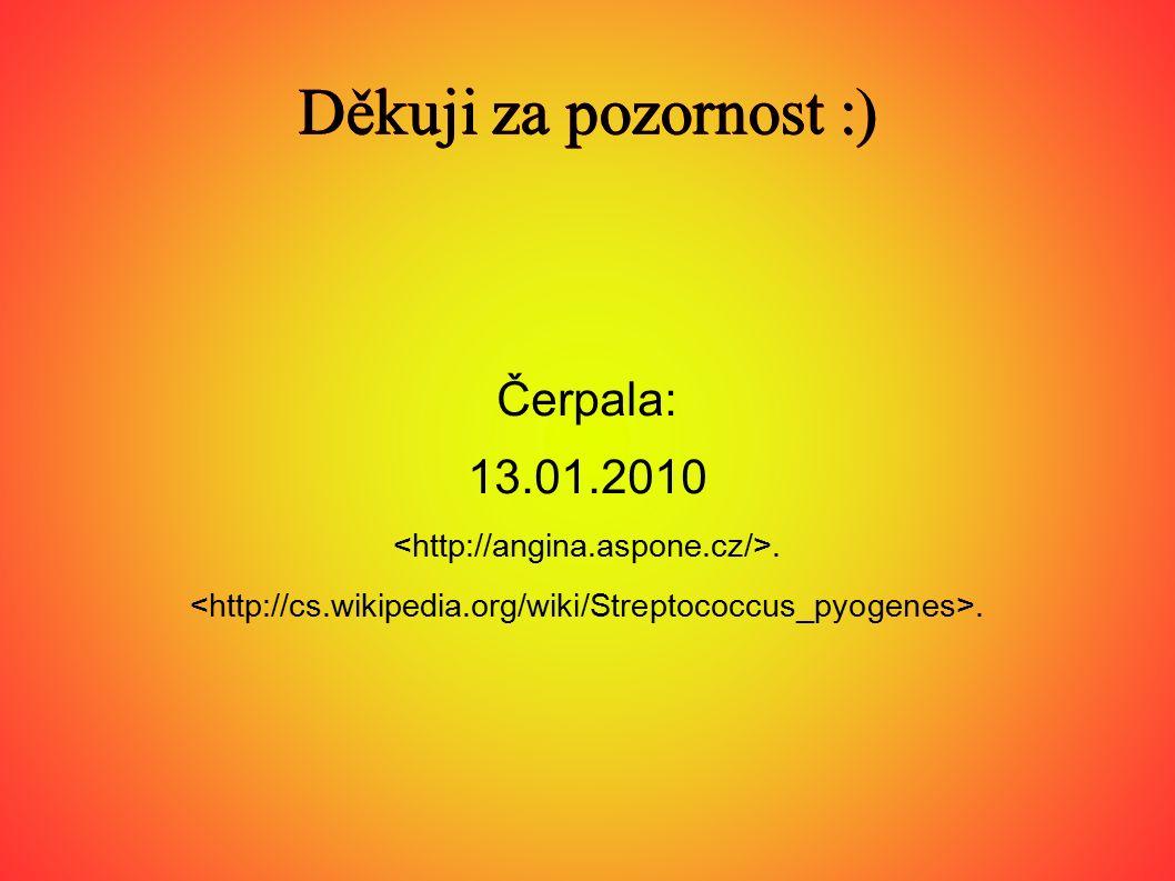 Děkuji za pozornost :) Čerpala: 13.01.2010.