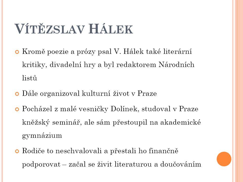 V ÍTĚZSLAV H ÁLEK Kromě poezie a prózy psal V.