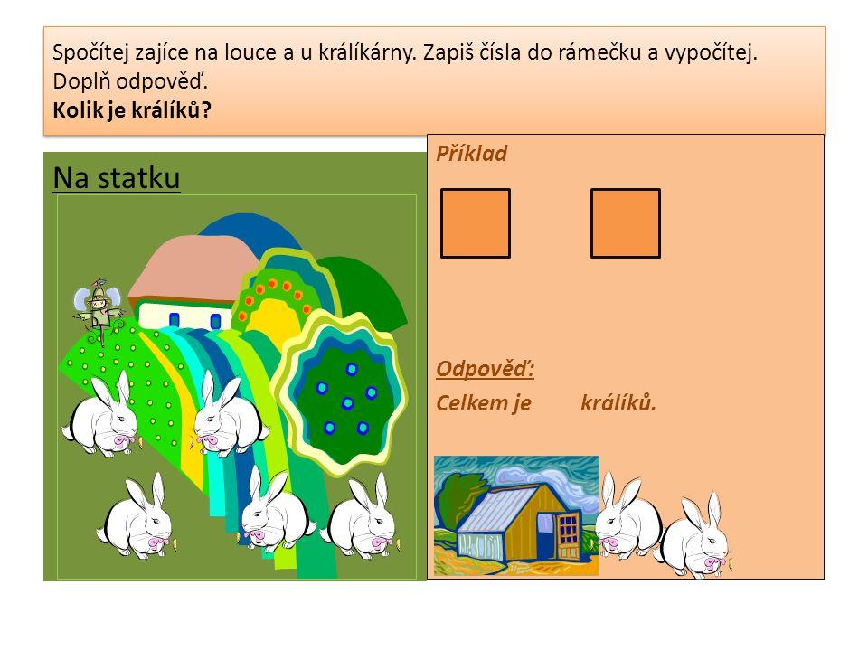 Spočítej zajíce na louce a u králíkárny. Zapiš čísla do rámečku a vypočítej.