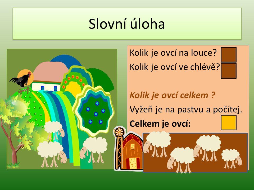 Slovní úloha Kolik je ovcí na louce. Kolik je ovcí ve chlévě.