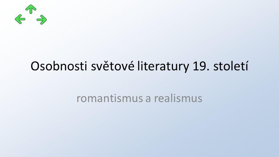 Osobnosti světové literatury 19. století romantismus a realismus