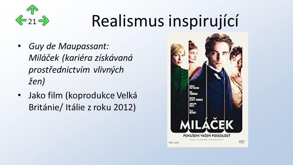 Realismus inspirující Guy de Maupassant: Miláček (kariéra získávaná prostřednictvím vlivných žen) Jako film (koprodukce Velká Británie/ Itálie z roku 2012) 21