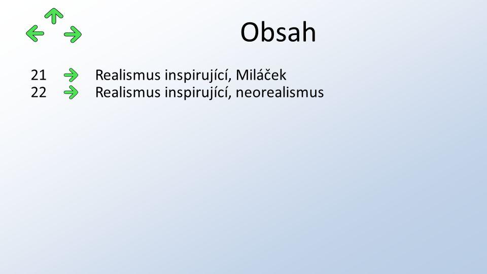 Obsah Realismus inspirující, Miláček21 Realismus inspirující, neorealismus22