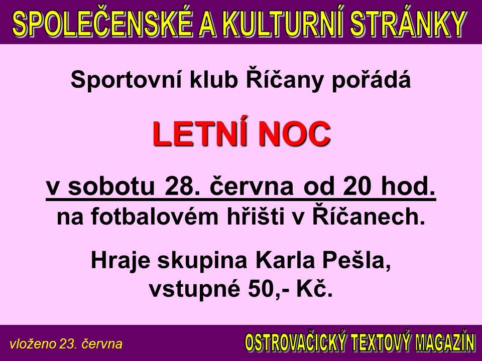 vloženo 23. června Sportovní klub Říčany pořádá LETNÍ NOC v sobotu 28.