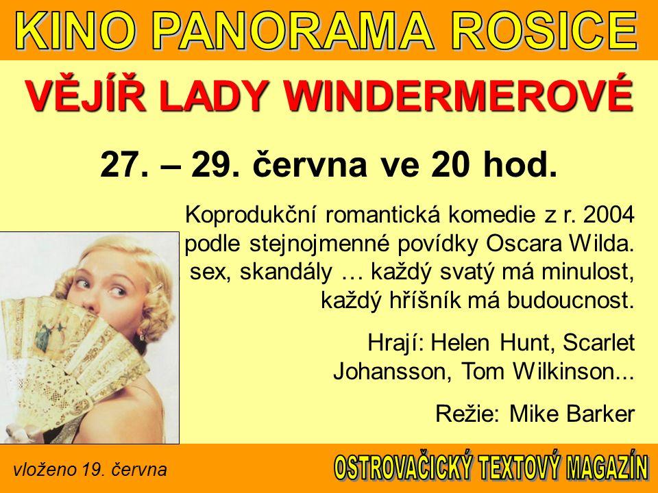 vloženo 19. června VĚJÍŘ LADY WINDERMEROVÉ 27. – 29.