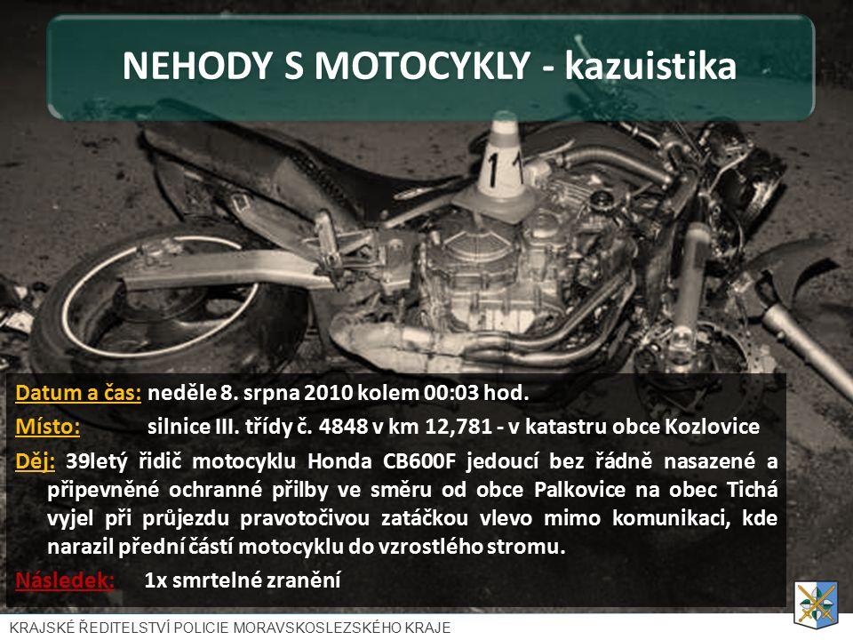 NEHODY S MOTOCYKLY - kazuistika Datum a čas: neděle 8.