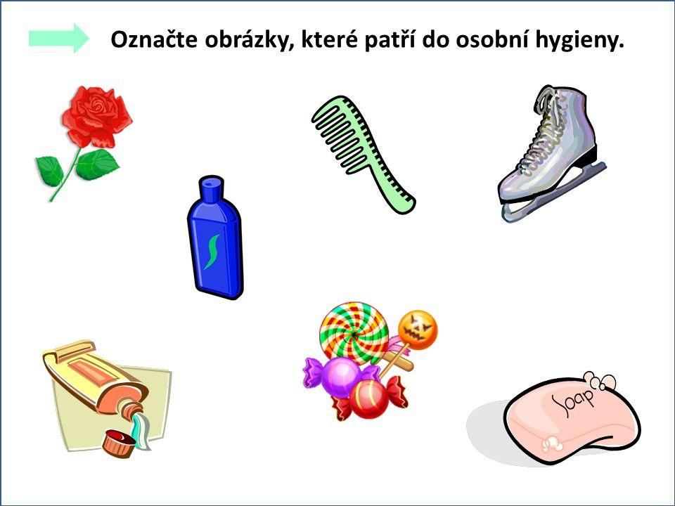 Označte obrázky, které patří do osobní hygieny.