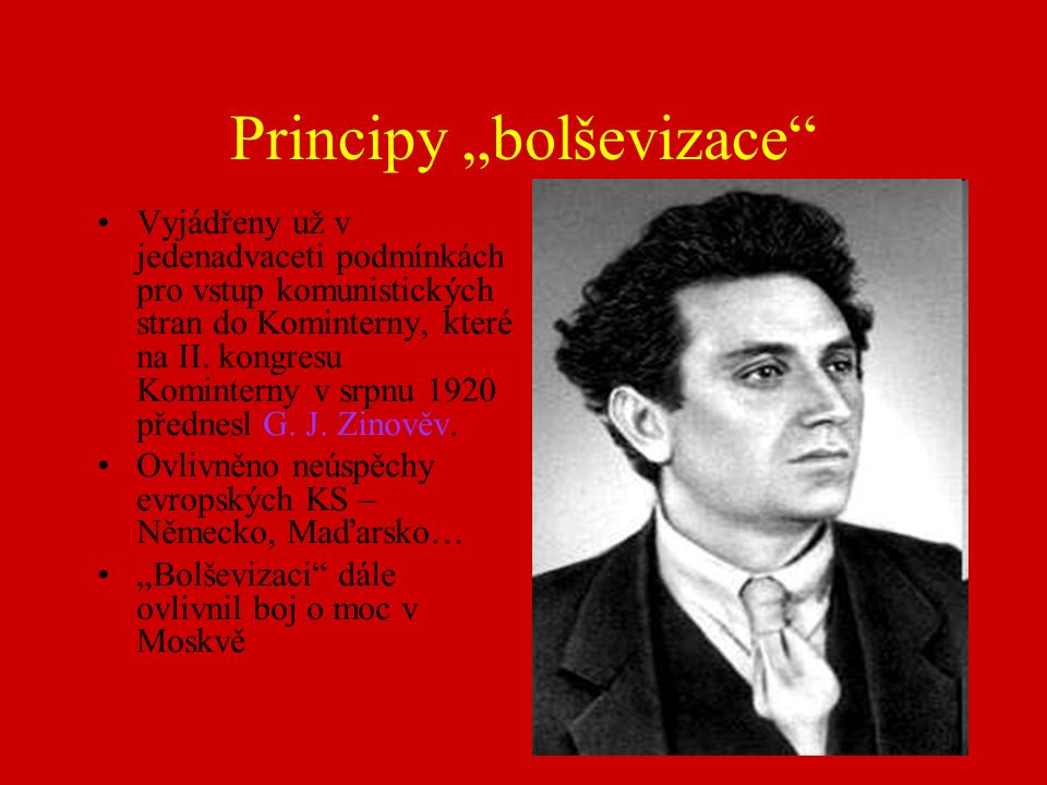 """Principy """"bolševizace Vyjádřeny už v jedenadvaceti podmínkách pro vstup komunistických stran do Kominterny, které na II."""