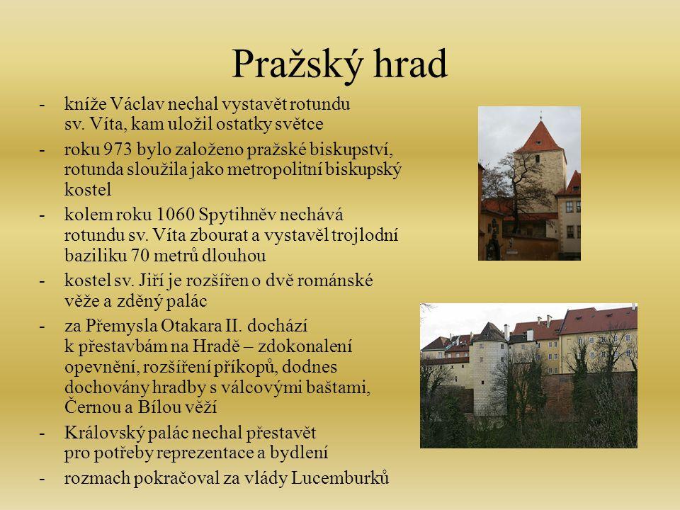 Pražský hrad -kníže Václav nechal vystavět rotundu sv.