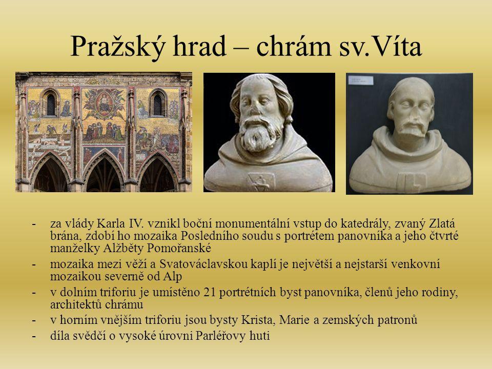 Pražský hrad – chrám sv.Víta -za vlády Karla IV.