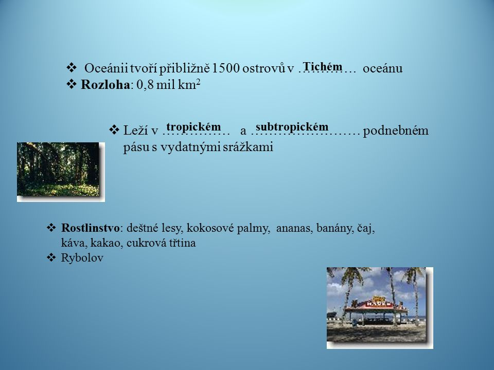  Oceánii tvoří přibližně 1500 ostrovů v ………….