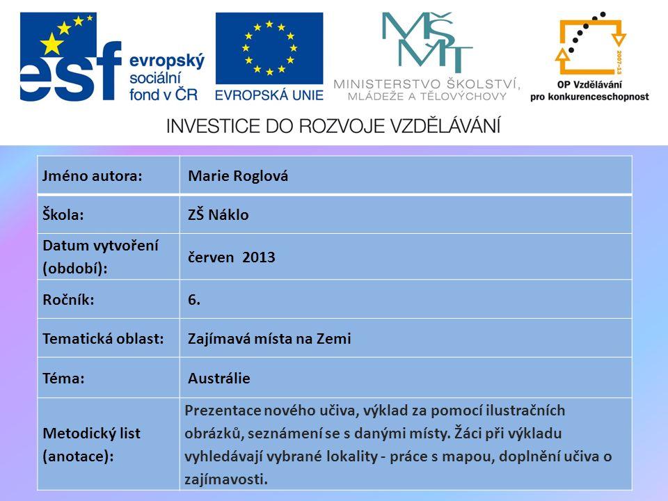 Jméno autora: Marie Roglová Škola: ZŠ Náklo Datum vytvoření (období): červen 2013 Ročník: 6.