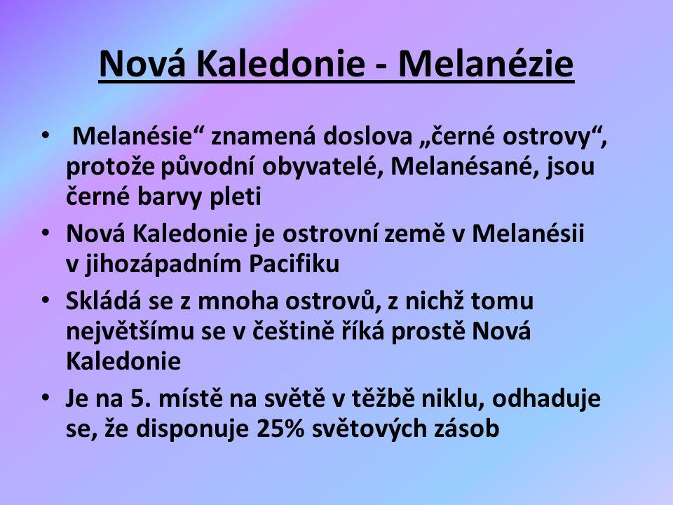 """Nová Kaledonie - Melanézie Melanésie znamená doslova """"černé ostrovy , protože původní obyvatelé, Melanésané, jsou černé barvy pleti Nová Kaledonie je ostrovní země v Melanésii v jihozápadním Pacifiku Skládá se z mnoha ostrovů, z nichž tomu největšímu se v češtině říká prostě Nová Kaledonie Je na 5."""