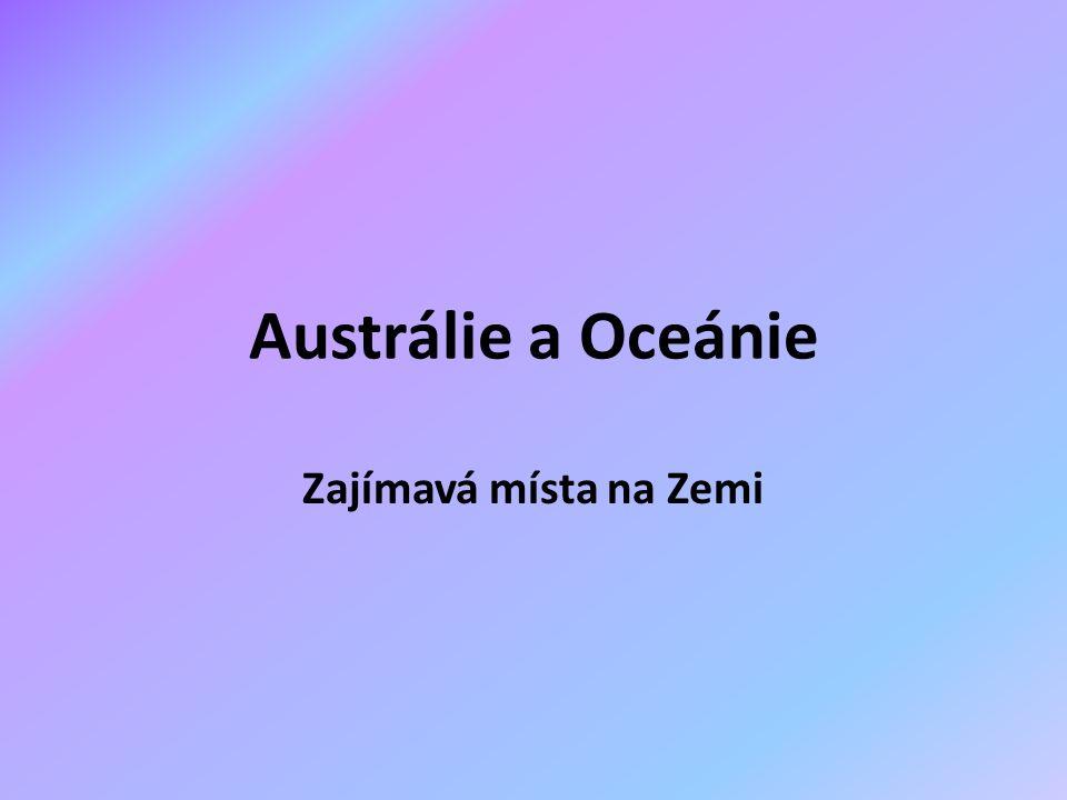 Austrálie a Oceánie Zajímavá místa na Zemi