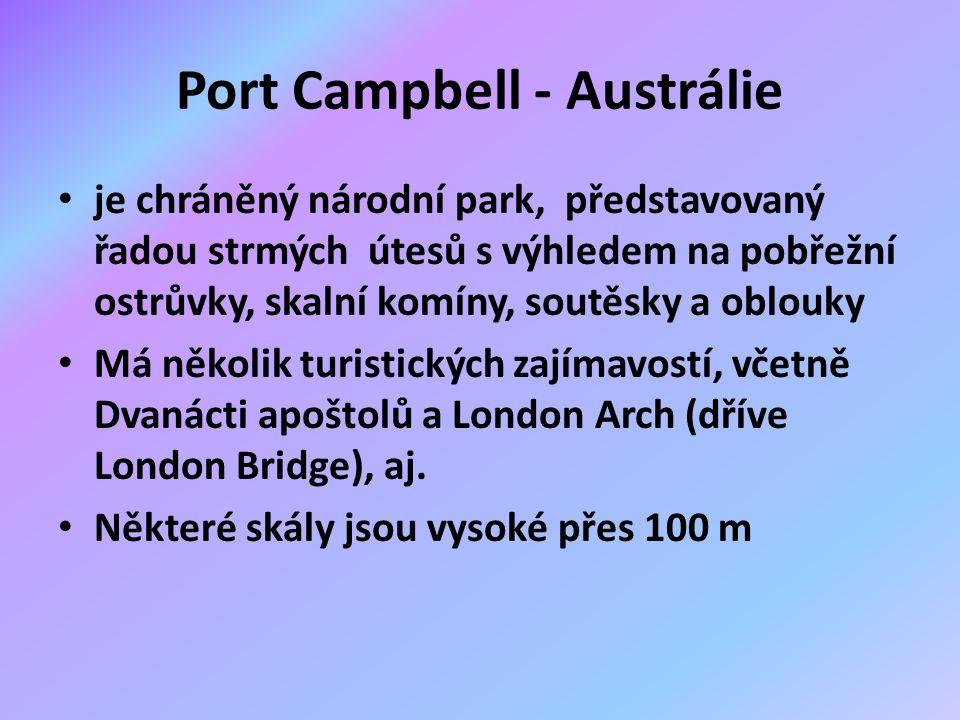 Port Campbell - Austrálie je chráněný národní park, představovaný řadou strmých útesů s výhledem na pobřežní ostrůvky, skalní komíny, soutěsky a oblou