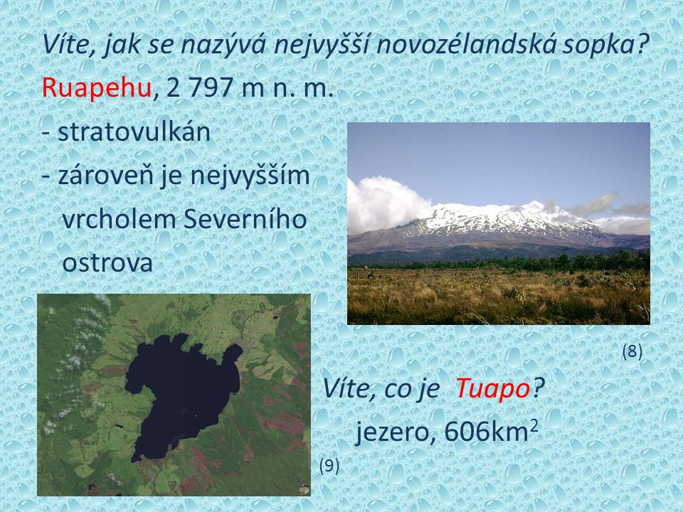 Víte, jak se nazývá nejvyšší novozélandská sopka. Ruapehu, 2 797 m n.