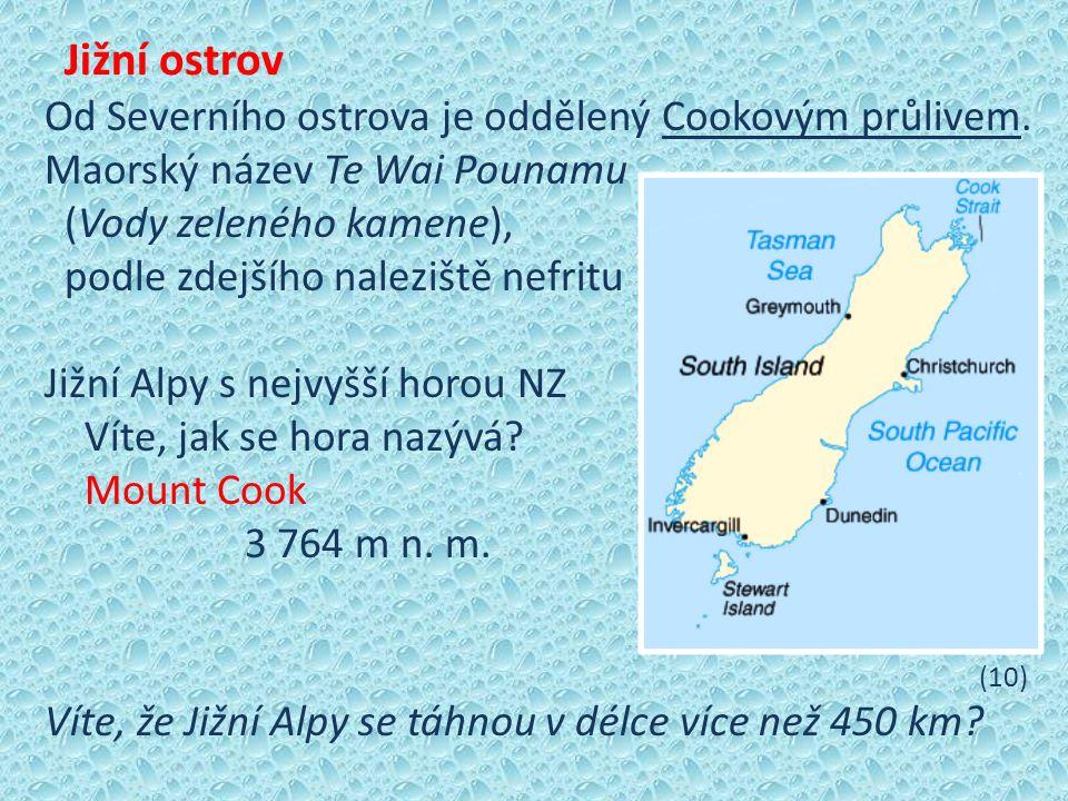 Jižní ostrov Od Severního ostrova je oddělený Cookovým průlivem.